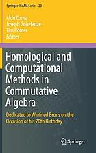 Homological and Computational Methods in Commutative Algebra : Dedicated to Winfried Bruns on the Occasion of his 70th Birthday