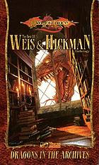 Dragons in the archives : the best of Weis & Hickman : anthology.