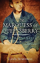 The Marquess of Queensberry : Wilde's nemesis