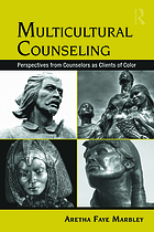 Multicultural counseling : perspectives from counselors as clients of color
