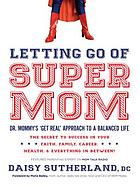 Letting go of supermom