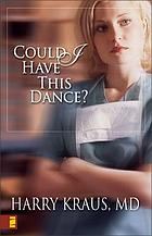 Could I have this dance? / Harry Lee Kraus.