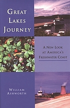 Great Lakes journey : a new look at America's freshwater coast