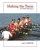 Making the team : a guide for managers