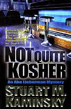 Not quite kosher : an Abe Lieberman mystery