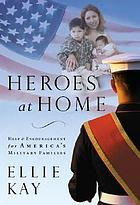 Heroes at home : help & hope for America's military families