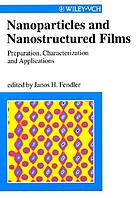 Nanoparticles and nanostructured films : preparation, characterization and applications