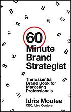 60-minute brand strategist : the essential brand book for marketing professionals