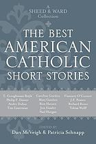 The best American Catholic short stories : a Sheed & Ward collection