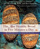 The new Healthy bread in five minutes a day : revised and updated with new recipes