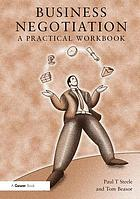Business negotiation : a practical workbook