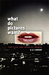 What do pictures want? : the lives and loves of images