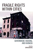 Fragile rights within cities : government, housing, and fairness