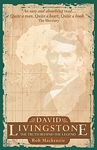 David Livingstone : the truth behind the legend