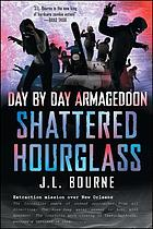 Day by day armageddon. 03 : shattered hourglass