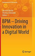 BPM : driving innovation in a digital world