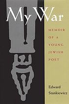 My war : memoir of a young Jewish poet