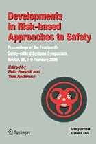 Developments in risk-based approaches to safety : proceedings of the fourteenth Safety-critical Systems Symposium, Bristol, UK, 7-9 February 2006