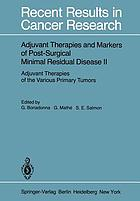 Adjuvant Therapies and Markers of Post-Surgical Minimal Residual Disease II : Adjuvant Therapies of the Various Primary Tumors
