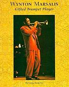 Wynton Marsalis : gifted trumpet player