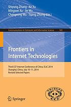 Frontiers in Internet Technologies : Third CCF Internet Conference of China, ICoC 2014, Shanghai, China, July 10-11, 2014, Revised Selected Papers