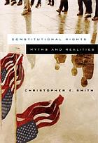 Constitutional rights : myths and realities