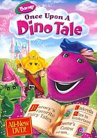 Barney. / Once upon a dino tale