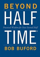 Beyond half time : practical wisdom for your second half