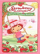 Strawberry Shortcake. / Spring for Strawberry Shortcake