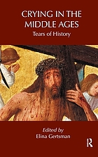Crying in the Middle Ages : tears of history