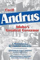 Cecil Andrus : Idaho's Greatest Governor.