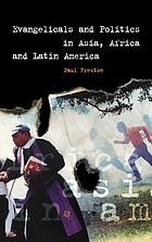 Evangelicals and politics in Asia, Africa, and Latin America