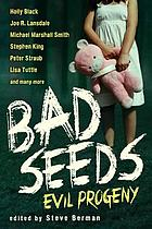 Bad seeds : evil progeny