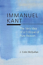 Immanuel Kant : the very idea of a Critique of pure reason