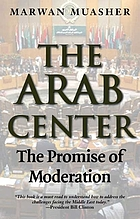 The Arab center : the promise of moderation
