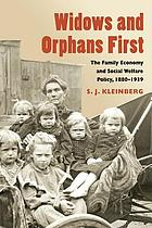 Widows and Orphans First: The Family Economy and Social Welfare Policy, 1880-1939 cover image