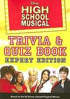 Disney High school musical trivia & quiz book