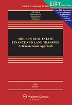 Modern real estate finance and land transfer : a transactional approach