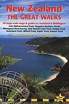 New Zealand : the great walks : including Auckland and Wellington city guides