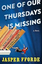 Thursday Next in one of our Thursdays is missing : a novle