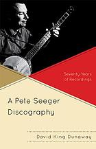 A Pete Seeger discography : seventy years of recordings