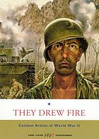 They drew fire : combat artists of World War II