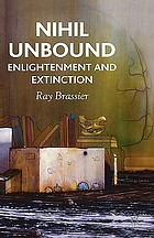 Nihil unbound : enlightenment and extinction
