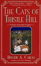 The cats of Thistle Hill : a mostly peaceable kingdom