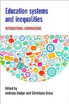 Education systems and inequalities : international comparisons