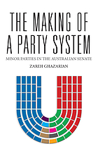 The Making of a party system : minor parties in the Australian senate