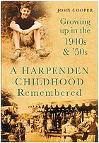 A Harpenden childhood remembered : growing up in the 1940s and '50s