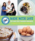 Made with love : the cage-free farming cookbook.