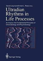 Ultradian rhythms in life processes : an inquiry into fundamental principles of chronobiology and psychobiology