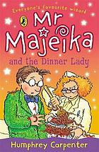 Mr. Majeika and the dinner lady.